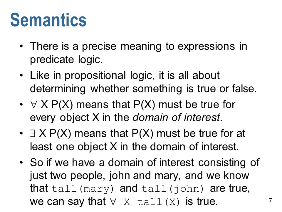 8 Proof and inference Again we can define inference rules allowing us to say that if certain things are true, certain other things are sure to be true, e.g.