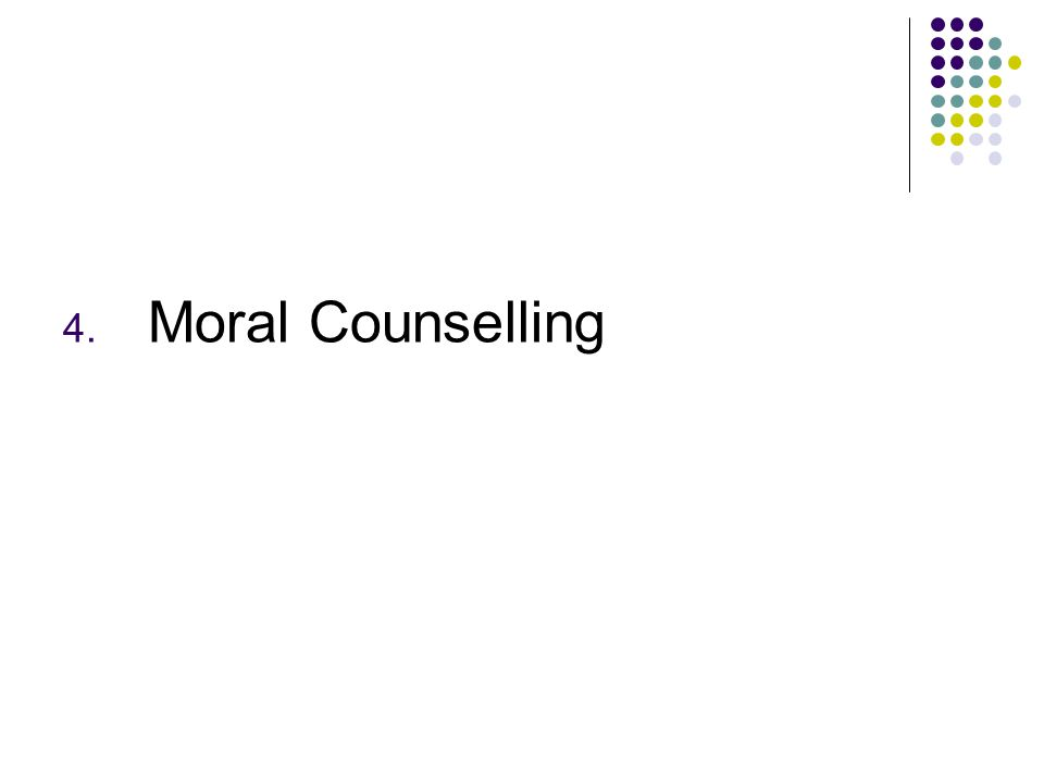 4. Moral Counselling