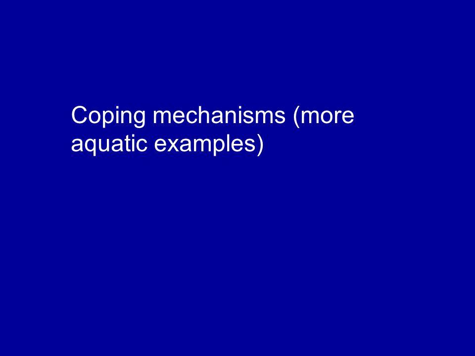 Coping mechanisms (more aquatic examples)