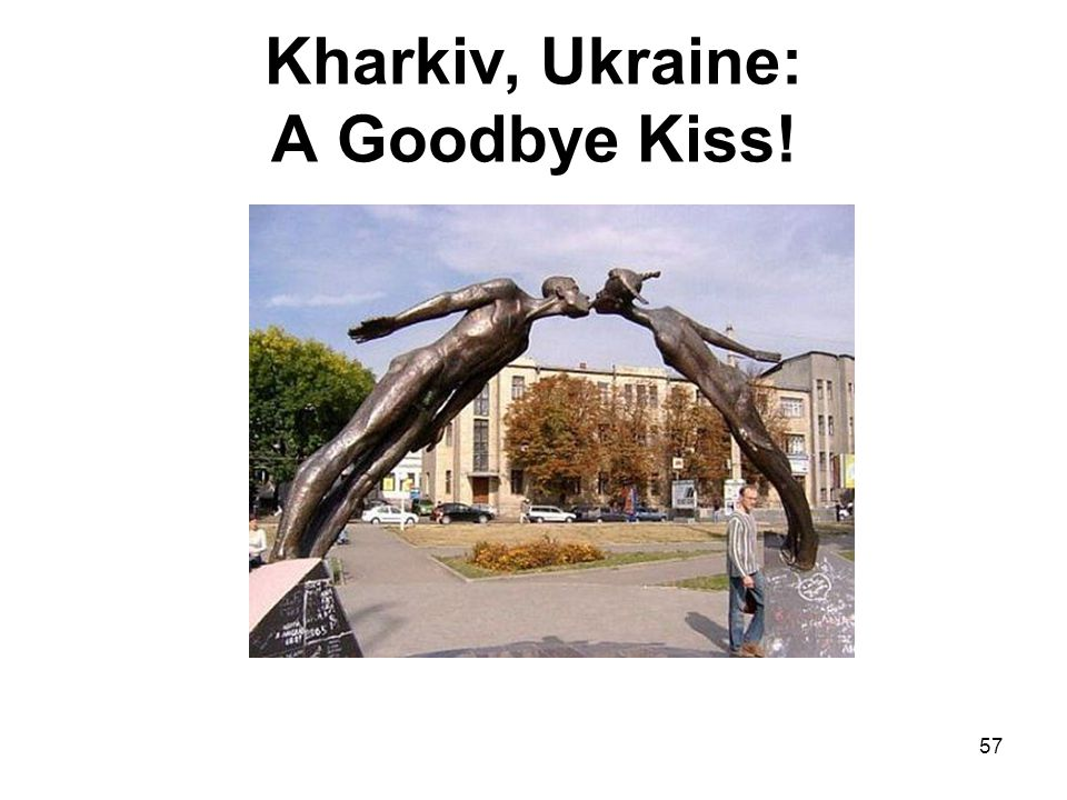 Kharkiv, Ukraine: A Goodbye Kiss! 57