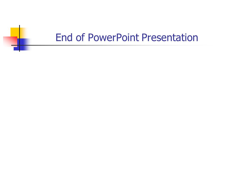 End of PowerPoint Presentation