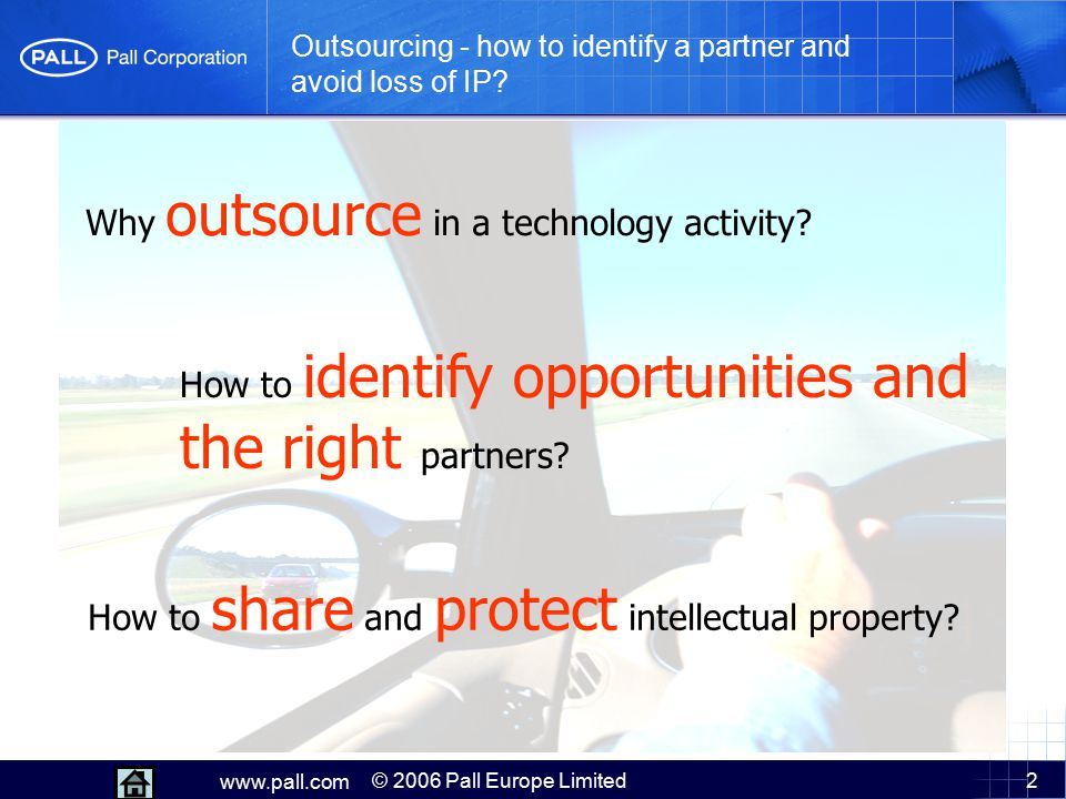 2 How to identify opportunities and the right partners? Outsourcing - how to identify a partner and avoid loss of IP? Why outsource in a technology ac