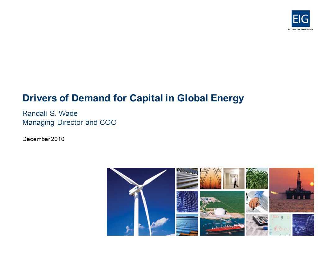 Drivers of Demand for Capital in Global Energy Randall S.