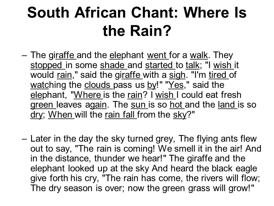South African Chant: Where Is the Rain. –The giraffe and the elephant went for a walk.