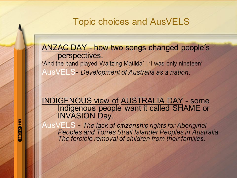 Topic choices and AusVELS ANZAC DAY - how two songs changed people's perspectives.