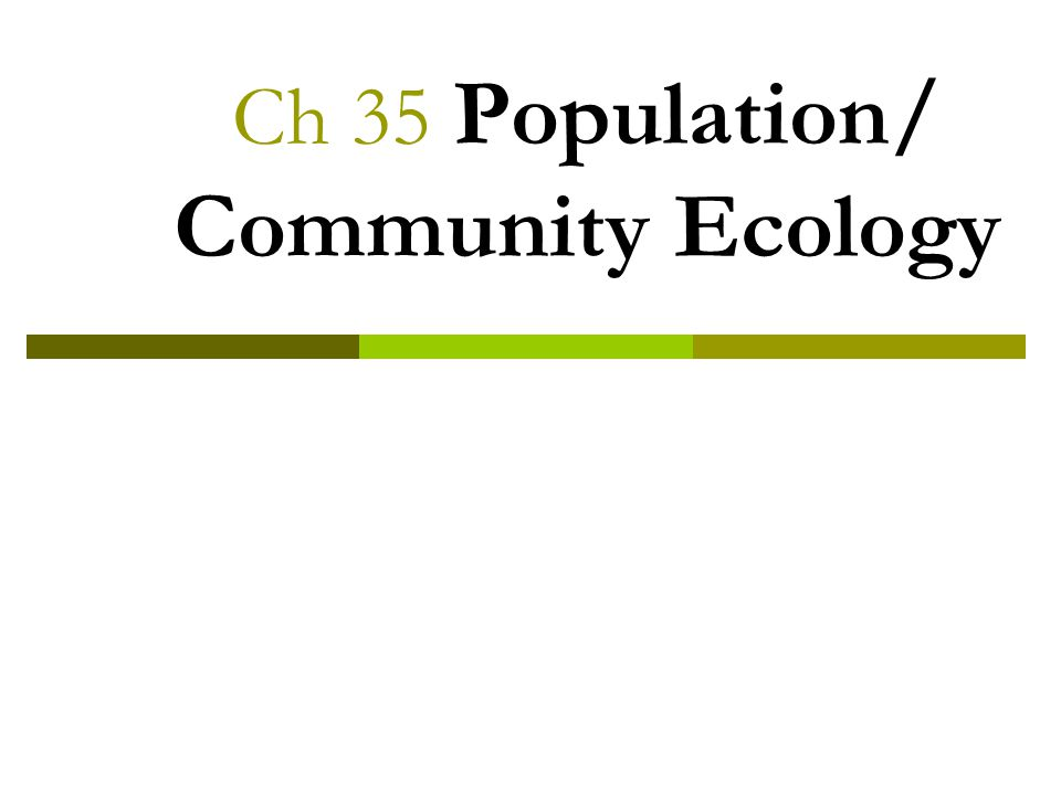 Ch 35 Population/ Community Ecology