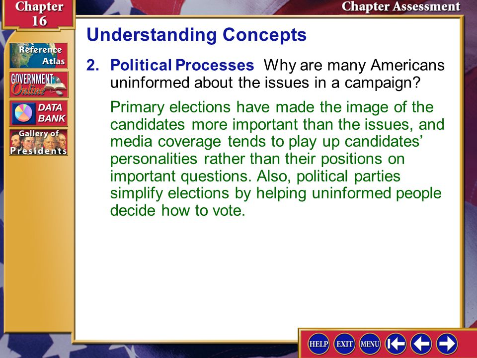 Chapter Assessment 8 3.Political Processes Why is a primary election better than a party caucus for selecting candidates.