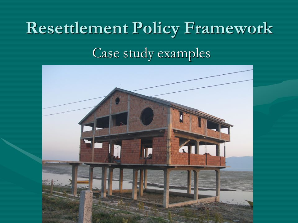 Resettlement Policy Framework Case study examples