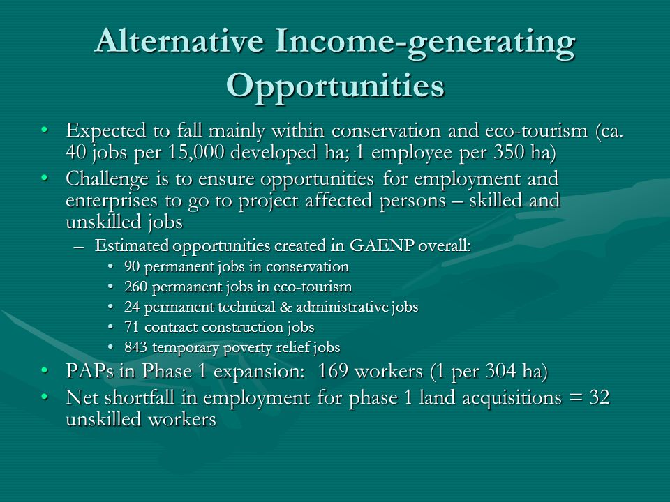 Alternative Income-generating Opportunities Expected to fall mainly within conservation and eco-tourism (ca. 40 jobs per 15,000 developed ha; 1 employ