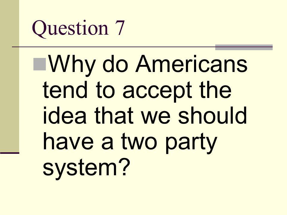 Answer 6 Federalists Anti-Federalists