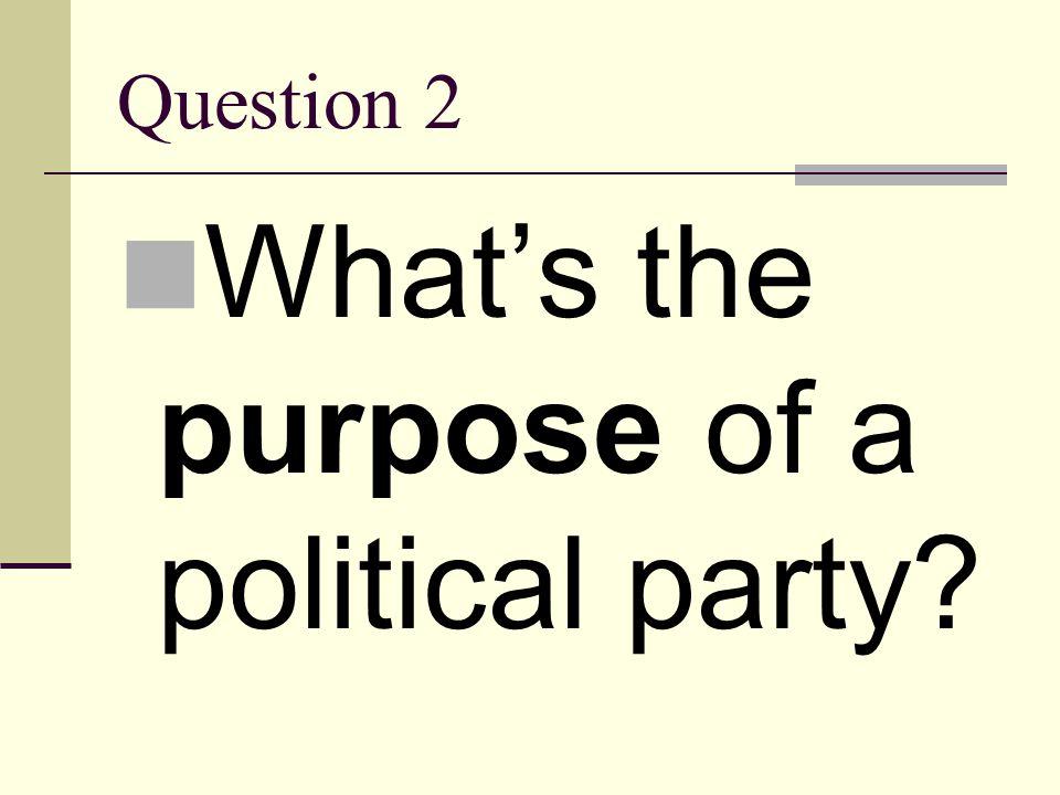 Answer 1 Democratic Party Republican Party