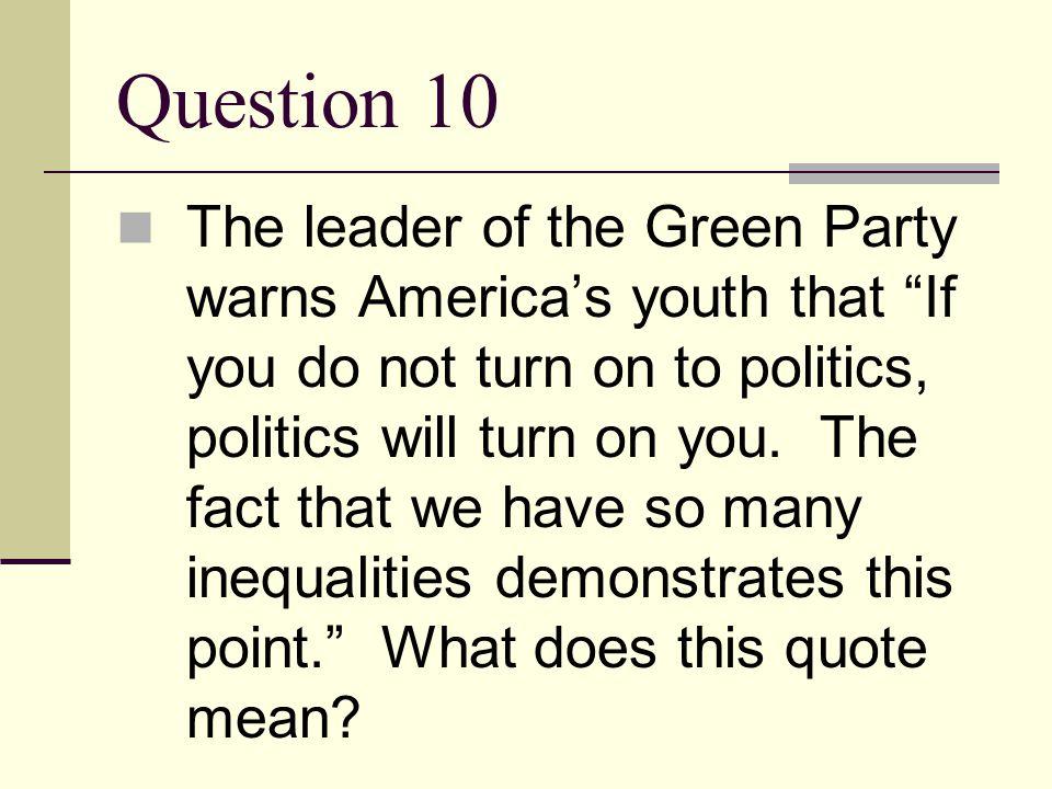 Answer 9 Big business controlling public lands Discrimination Bigotry