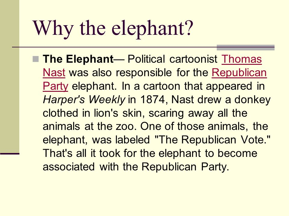 Why the donkey? When Andrew Jackson ran for president in 1828, his opponents tried to label him a
