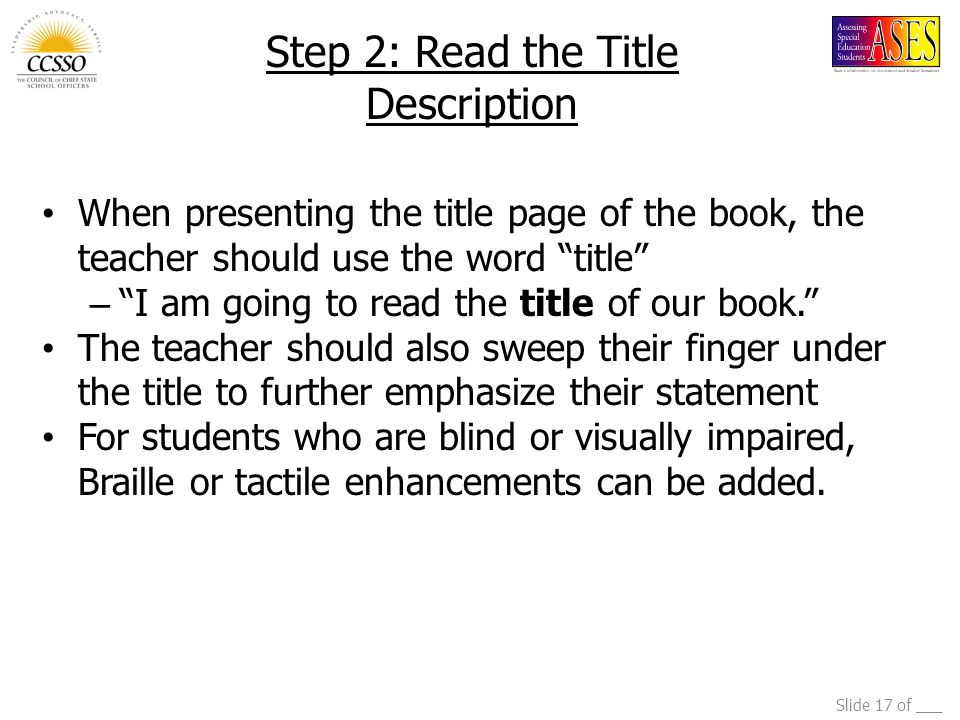 """Slide 17 of ___ Step 2: Read the Title Description When presenting the title page of the book, the teacher should use the word """"title"""" – """"I am going t"""
