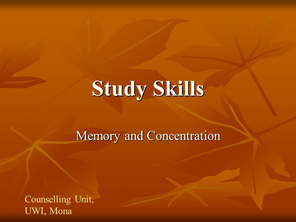 Study Skills Memory and Concentration Counselling Unit, UWI, Mona
