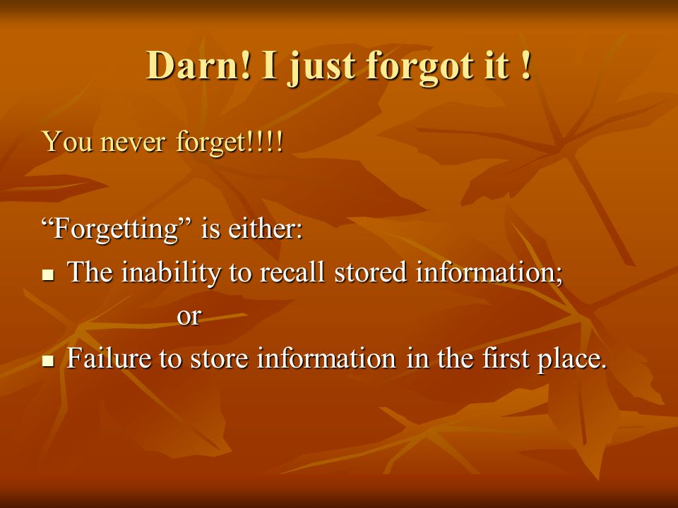 Darn. I just forgot it . You never forget!!!.