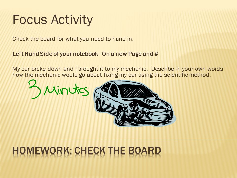 Focus Activity Check the board for what you need to hand in.