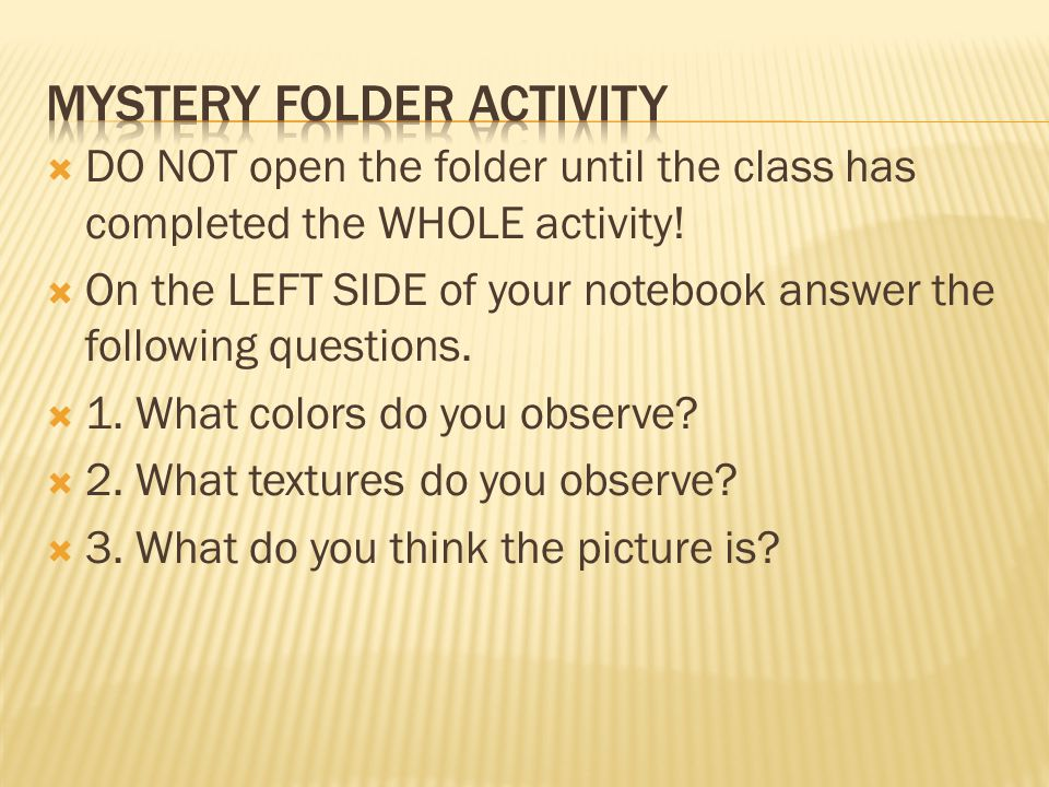 DO NOT open the folder until the class has completed the WHOLE activity.