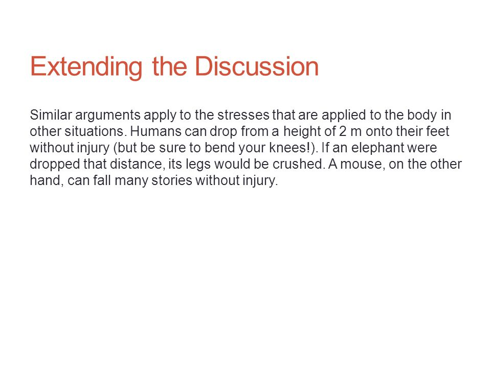 Extending the Discussion Similar arguments apply to the stresses that are applied to the body in other situations.
