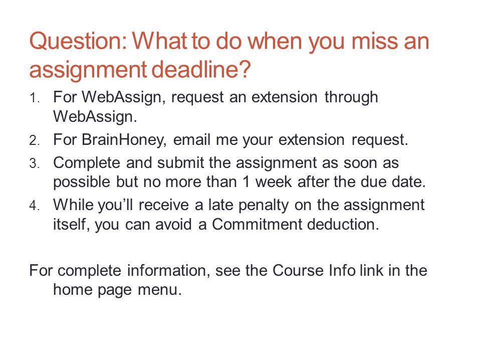 1. For WebAssign, request an extension through WebAssign.