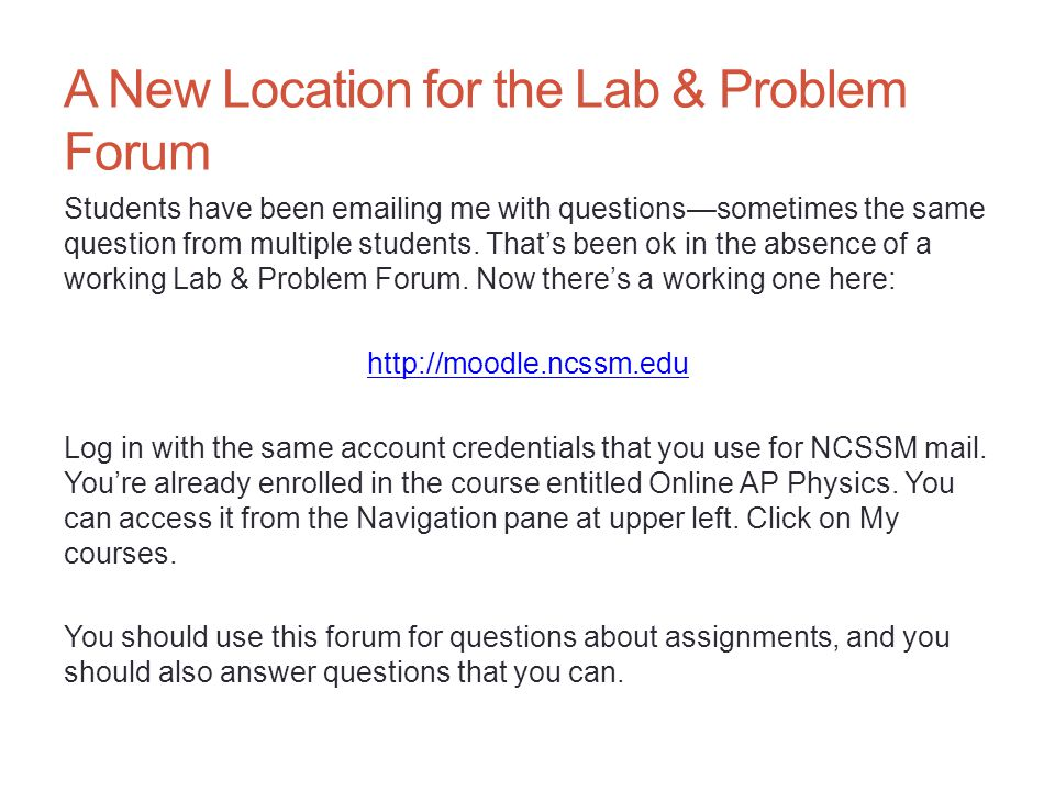 A New Location for the Lab & Problem Forum Students have been emailing me with questions—sometimes the same question from multiple students.