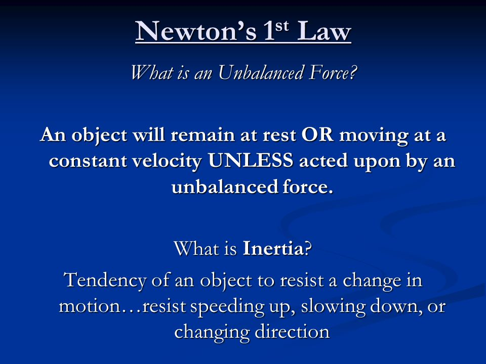 Greater Mass = Greater Inertia therefore…Greater the force required to change its motion