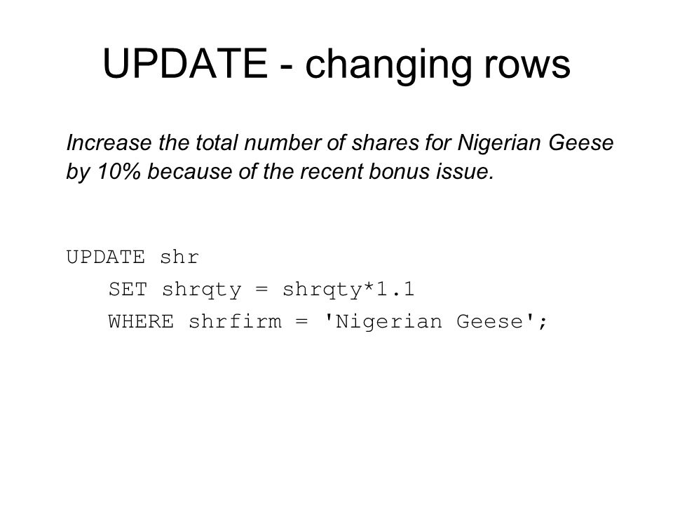 UPDATE - changing rows Increase the total number of shares for Nigerian Geese by 10% because of the recent bonus issue.