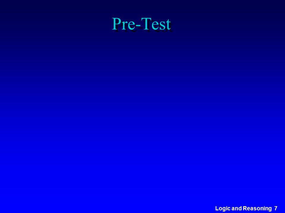 Logic and Reasoning 7 Pre-Test