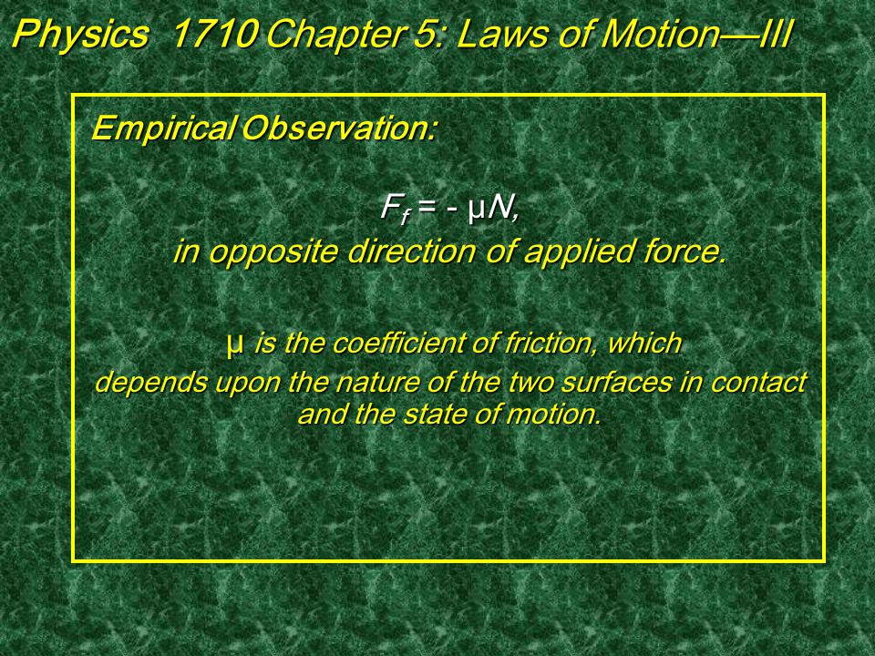 Why do objects stop moving? Why do objects stop moving? Friction is a force that resists motion. Friction is a force that resists motion. Friction is