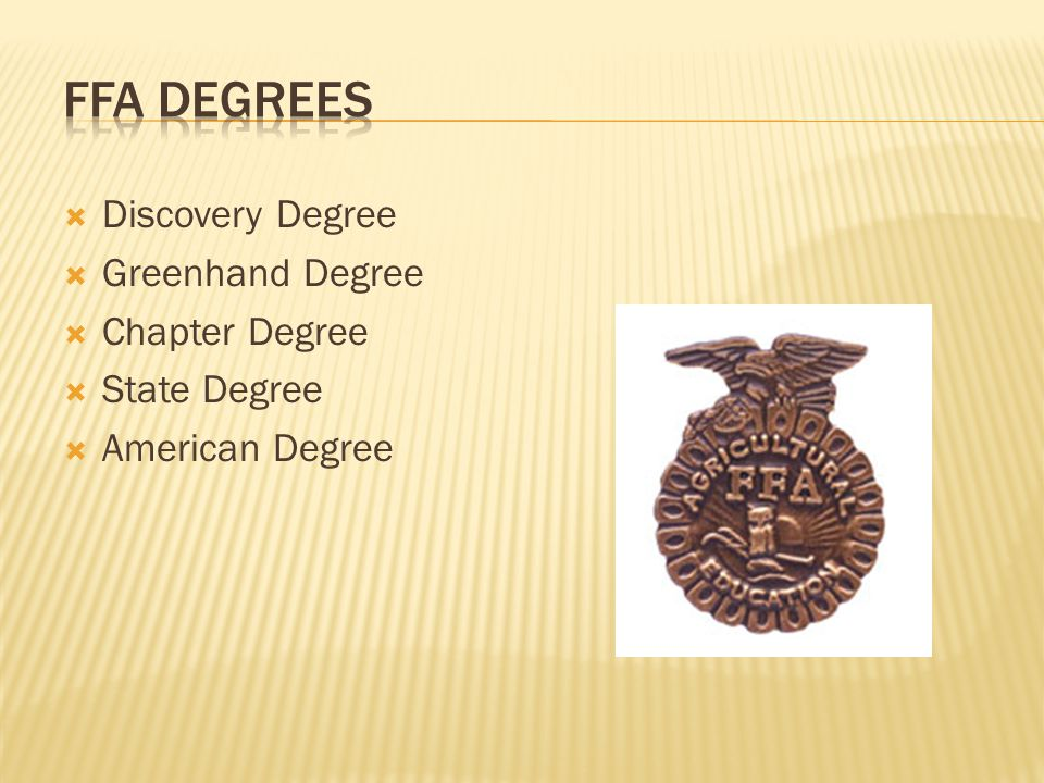  Discovery Degree  Greenhand Degree  Chapter Degree  State Degree  American Degree