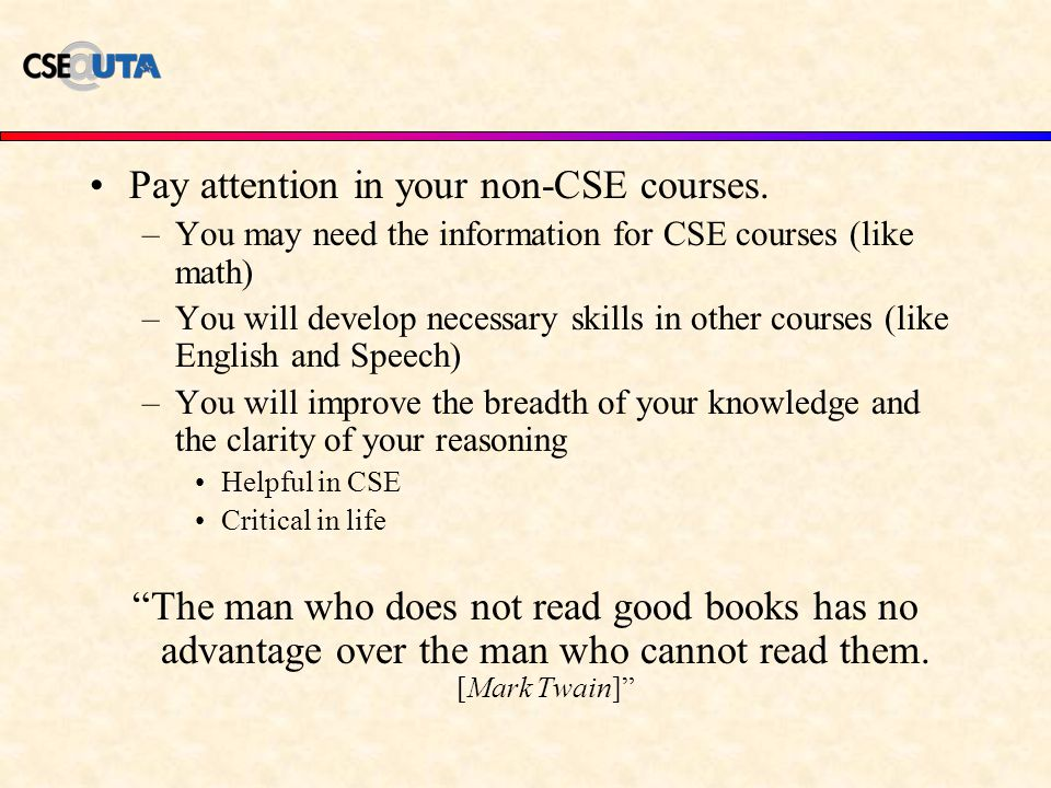 Pay attention in your non-CSE courses.