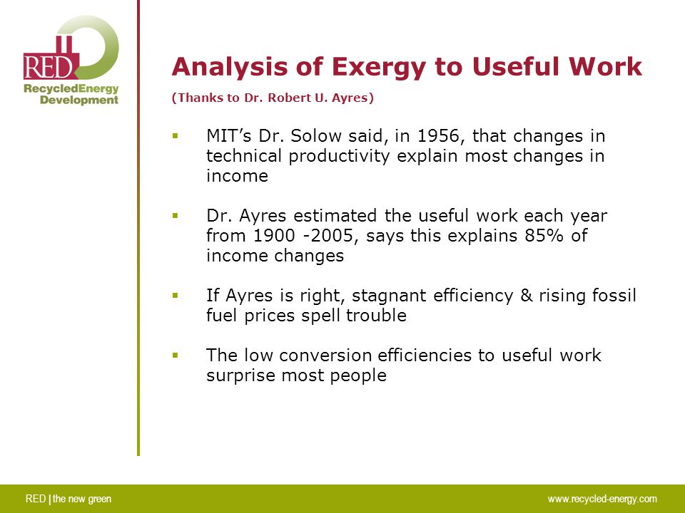 RED | the new greenwww.recycled-energy.com Analysis of Exergy to Useful Work (Thanks to Dr.