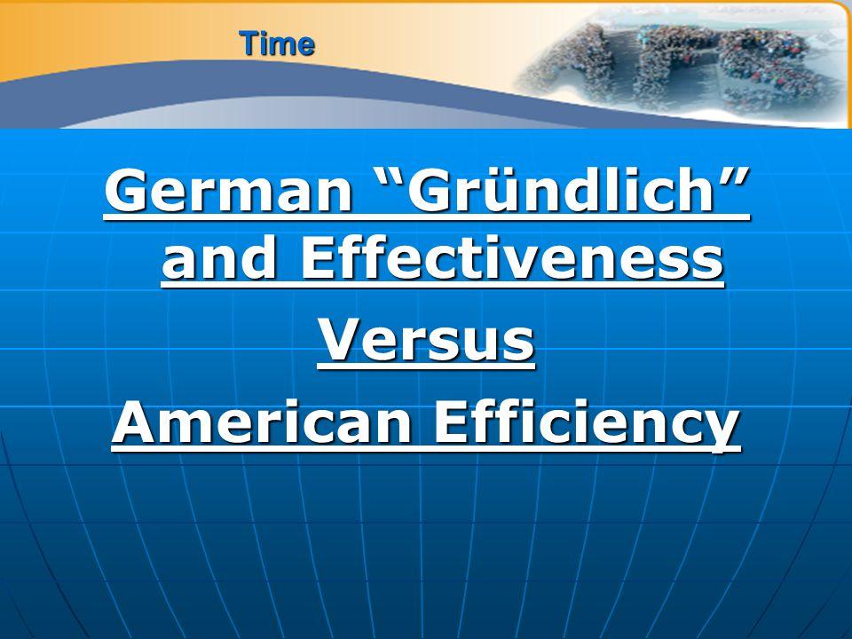 Time German Gründlich and Effectiveness Versus American Efficiency