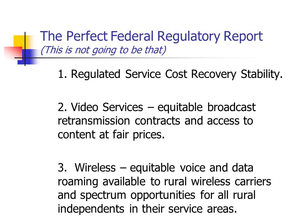 The Perfect Federal Regulatory Report (This is not going to be that) 1.