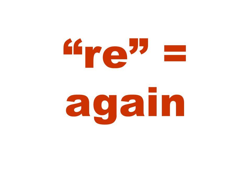 re = again