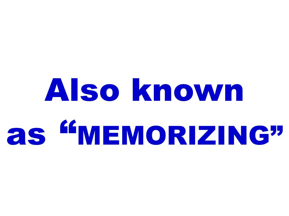 "Also known as "" MEMORIZING"""