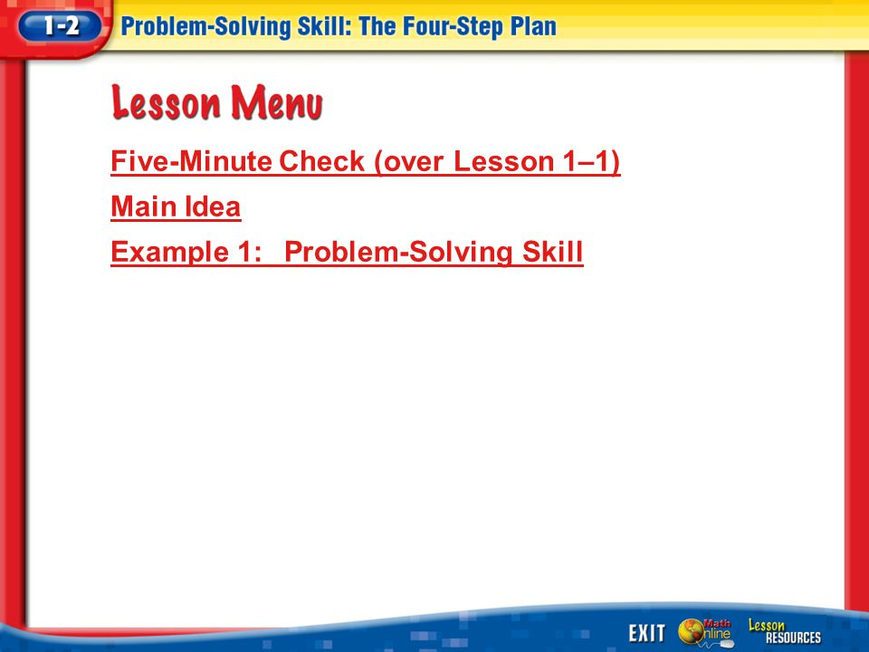 Lesson Menu Five-Minute Check (over Lesson 1–1) Main Idea Example 1:Problem-Solving Skill