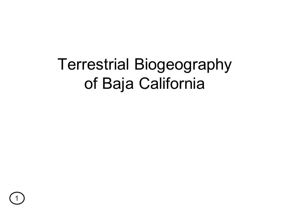 Terrestrial Biogeography of Baja California 1