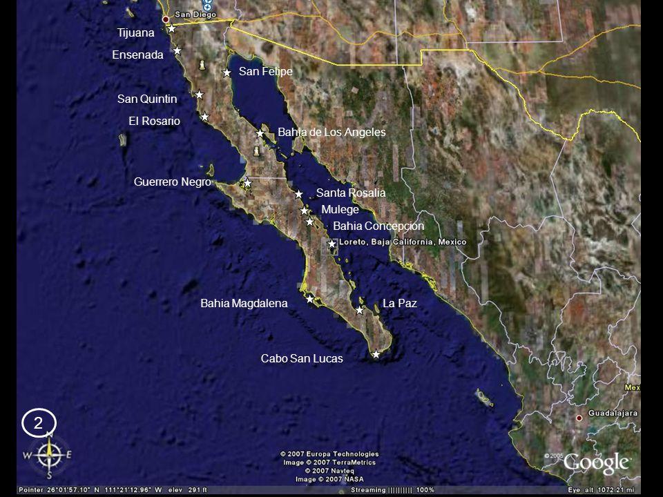Tijuana Ensenada San Quintin El Rosario Guerrero Negro Bahia Magdalena Cabo San Lucas La Paz Bahia Concepcion Mulege Santa Rosalia Bahia de Los Angeles San Felipe 2