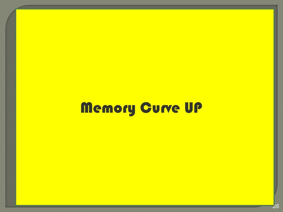 rgzaini@gmail.com 26 Memory Curve UP