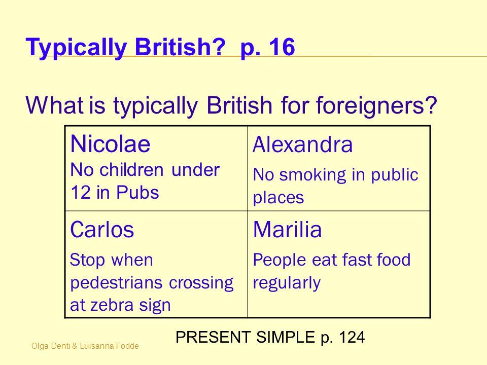 Olga Denti & Luisanna Fodde PRESENT SIMPLE p. 124 Typically British.