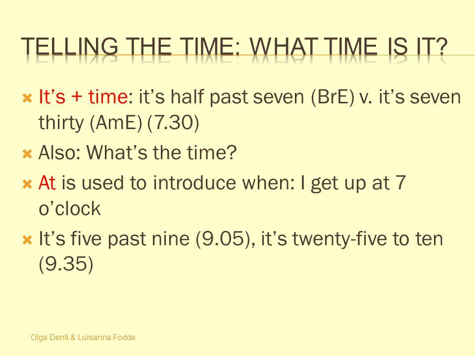 Olga Denti & Luisanna Fodde  It's + time: it's half past seven (BrE) v.