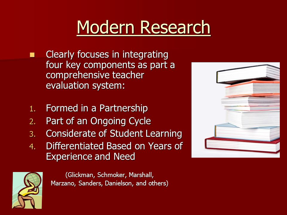 Modern Research Clearly focuses in integrating four key components as part a comprehensive teacher evaluation system: Clearly focuses in integrating f