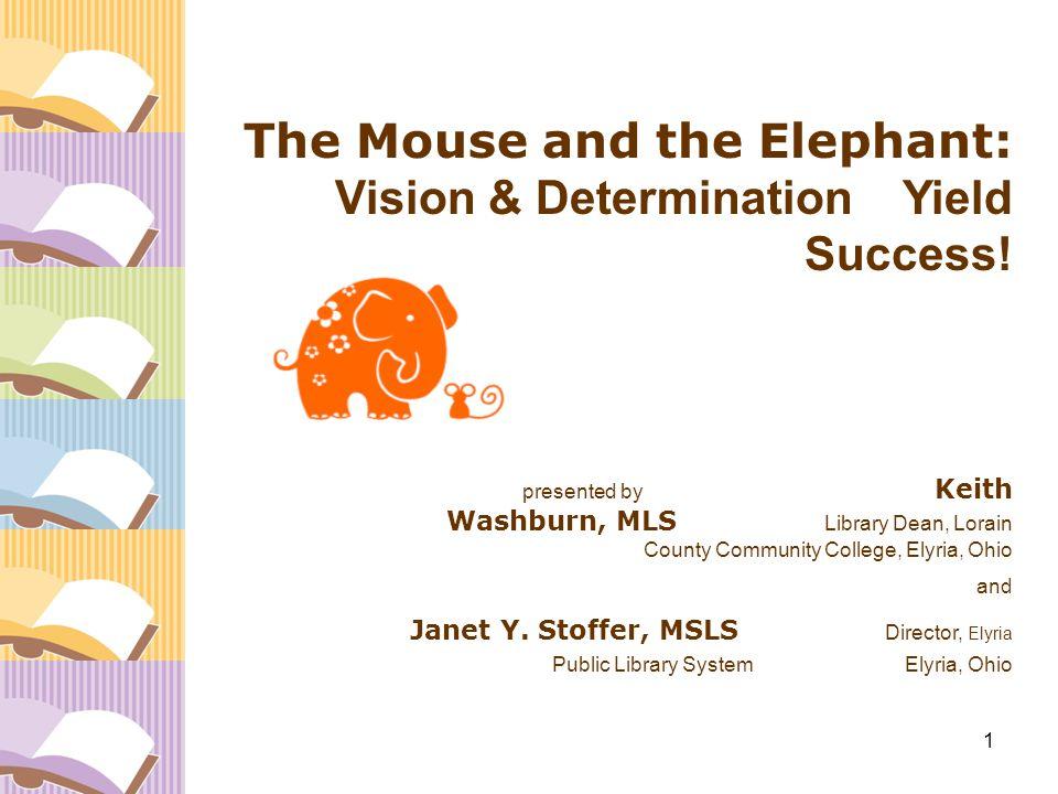 1 presented by Keith Washburn, MLS Library Dean, Lorain County Community College, Elyria, Ohio and Janet Y. Stoffer, MSLS Director, Elyria Public Libr