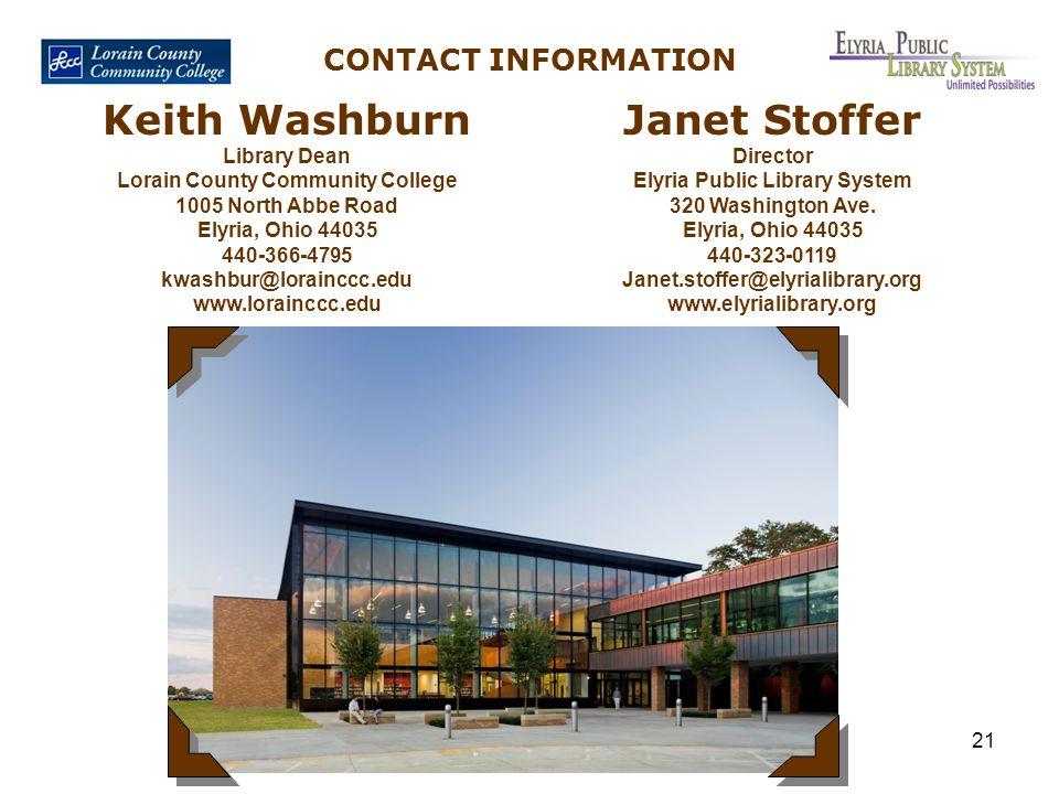 21 CONTACT INFORMATION Keith Washburn Library Dean Lorain County Community College 1005 North Abbe Road Elyria, Ohio 44035 440-366-4795 kwashbur@lorai