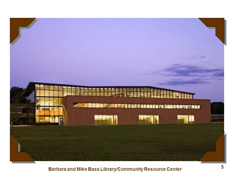 5 Barbara and Mike Bass Library/Community Resource Center