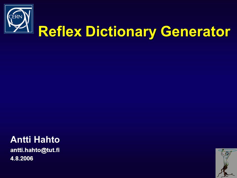Reflex Dictionary Generator Antti Hahto antti.hahto@tut.fi 4.8.2006
