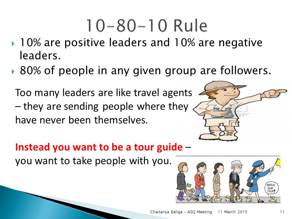  10% are positive leaders and 10% are negative leaders.