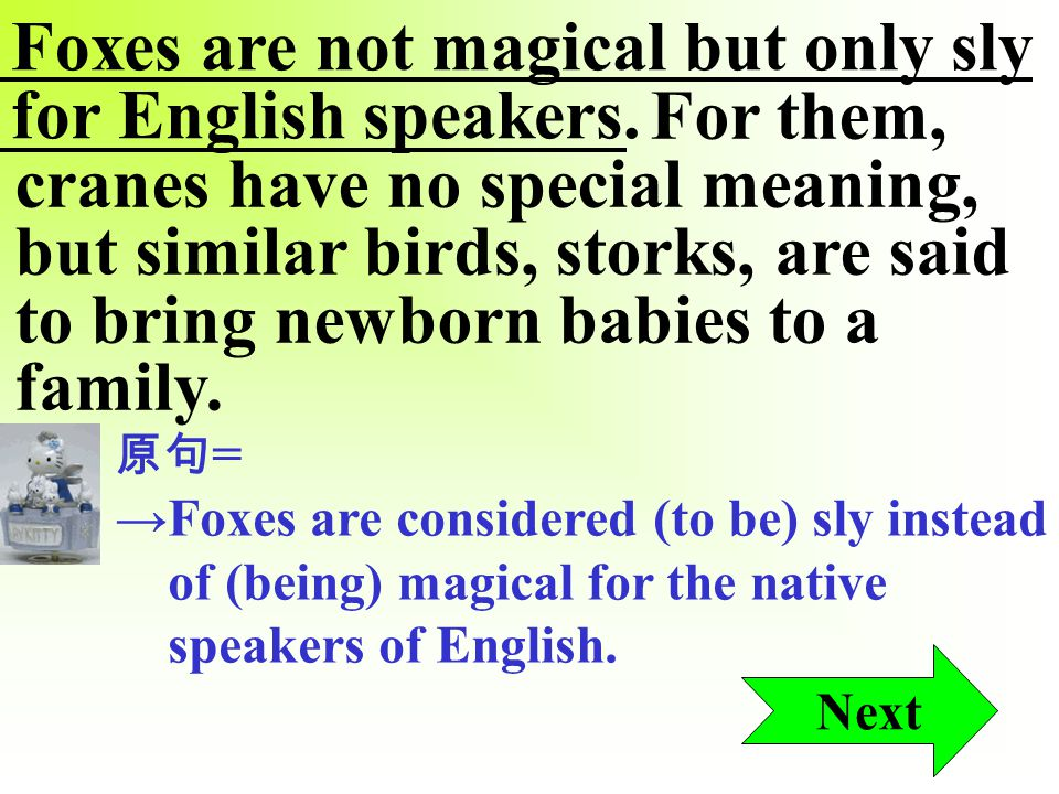 However, not every language characterizes animals in the same way.