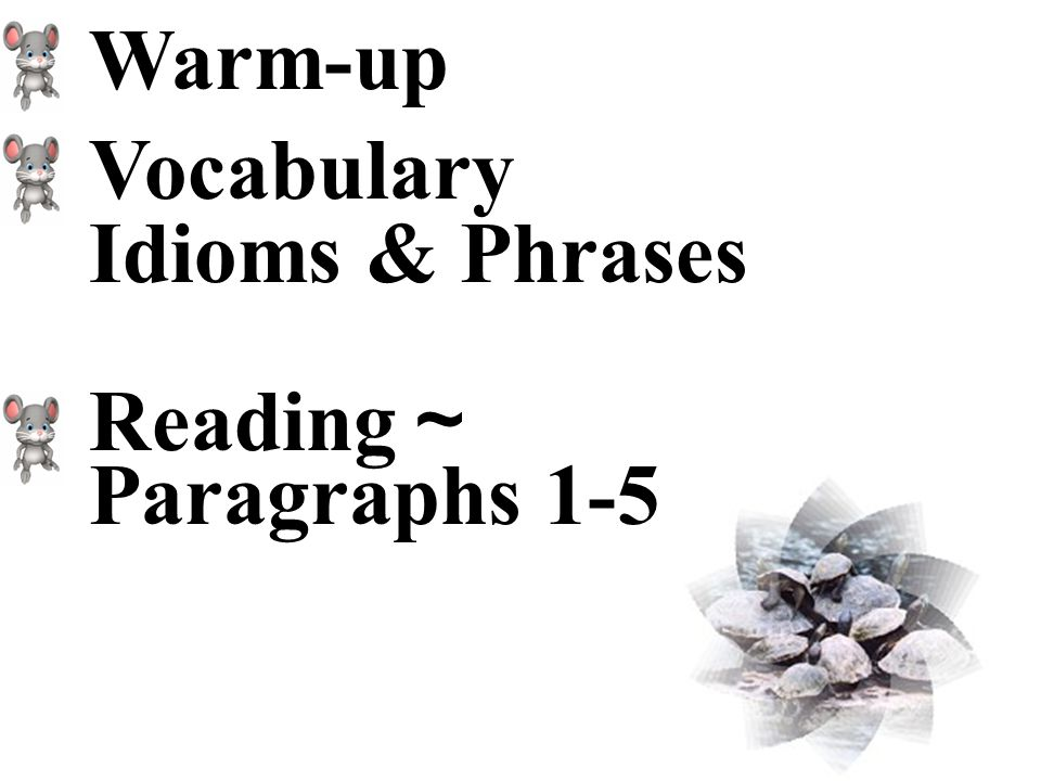 Teaching Activities 1st period 1. Warm-upWarm-up 2. The Vocabulary, and Idioms & Phrases within Paragraphs 1-5The Vocabulary, and Idioms & Phrases wit